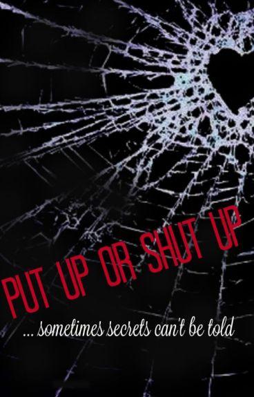 Put Up or Shut Up