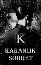 Karanlık Şöhret🌀 by EkremYankk