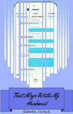 Text Msgs With My Husband {BxB} SEQUEL by j-jastin