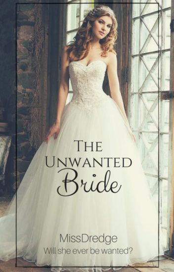 The Unwanted Bride (The Billionaire's Bride Book 1) (completed)