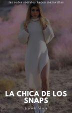La chica de los Snaps | Juanpa Zurita | ✓. by hanniamrdz