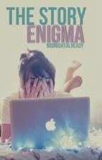 The Story Enigma by Midnightalready