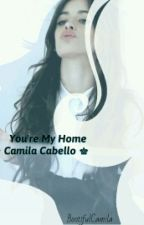 You're My Home (Camila/You) by BootifulCamila