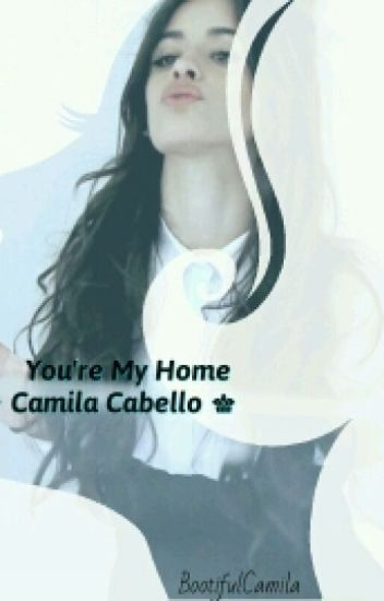 You're My Home (Camila/You)