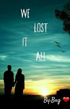 We Lost It All by Random_Gamer_Girl