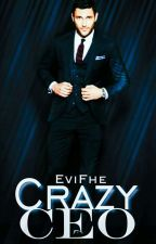 Crazy CEO by eviFhe