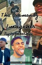 ThaDiamondz Imagines《Completed》 by FamousLiyah-