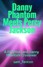 Danny Phantom Meets Percy Jackson (A PJO/HoO Crossover) by sam_fenton