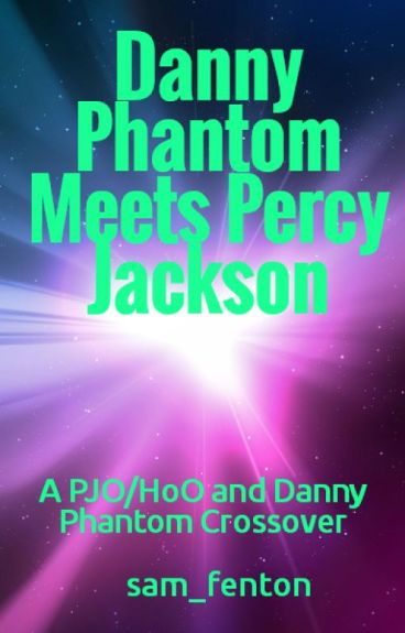 Danny Phantom Meets Percy Jackson (A PJO/HoO Crossover)