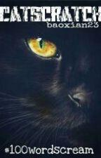 Catscratch #100wordscream by baoxian23