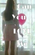 Can You Love Me by DiahPermataSari2