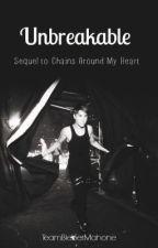 Unbreakable {Sequel to Chains Around My Heart} (Jason McCann) by TeamBieberMahone