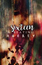 sixteen and beating ✓ by handwrite