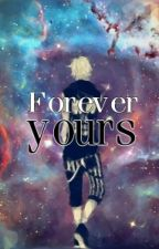 Forever Yours by myfantasystoryworld