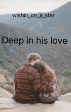 Deep in his love by wishin_on_a_star