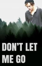 Don't Let Me Go (A Larry Stylinson Story) by anallilo