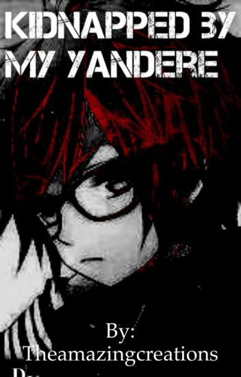 Kidnapped By My Yandere