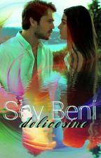 Sev Beni Delicesine  by justcigaret