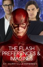 The Flash Imagines, Preferences/one shots  (Grant Gustin) by PeterParkersPerson