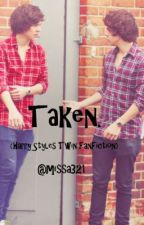 Taken. (Harry Styles Twin FanFic) by missa321