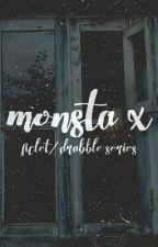 MONSTA X FICLET/DRABBLE SERIES by hanissixim