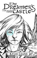 The Dreamer's Castle - Cities of Gold Book One by AuthorKylie