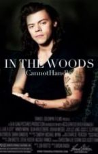 In The Woods [h.s] - (Arabic translation-مترجمة) [On Hold] by Emillia_99