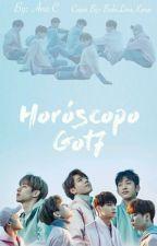 Horóscopo GOT7  by PopoDoAegyo