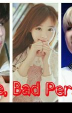 Love Bad Person by AngelSuga9893
