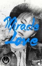 Miracle Love [FF Suga BTS] by Ayumna0205