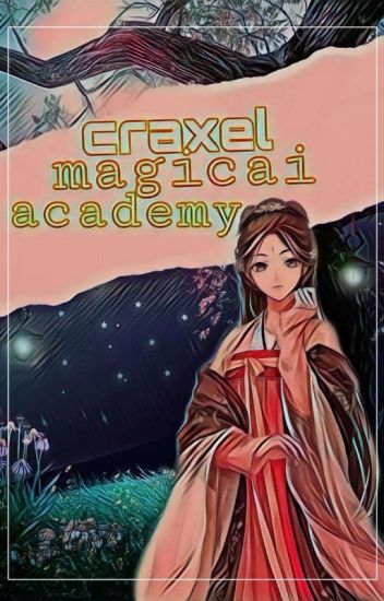 Craxel Magicai Academy: The Unique One