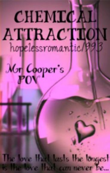 Chemical Attraction- Mr Cooper's POV (Student/Teacher Relationship) by hopelessromantic1993