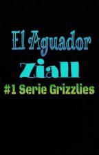 El Aguador [Ziall] #1 Serie Grizzlies by HermosilloEH