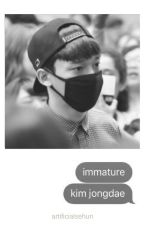 immature | k.jd by -jongin-
