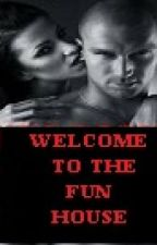 WELCOME TO THE FUN HOUSE!!!! by SleeplessInChicago