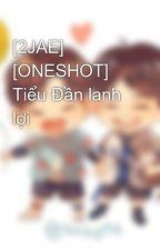 [2JAE] [ONESHOT] Tiểu Đần lanh lợi  by jae4jae