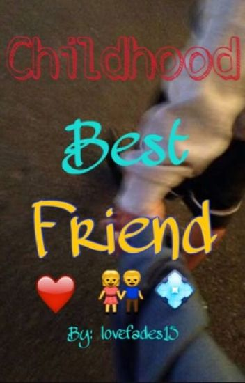 Childhood Best friend• Jacob Sartorius
