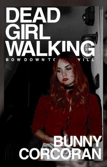 DEAD GIRL WALKING • BEN PARISH