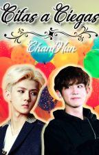Citas A Ciegas ~ChanHun  by HeeYeonWriter