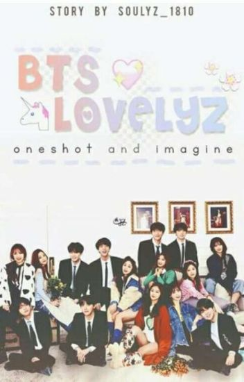 [COMPLETED]Bts♥Lovelyz Oneshot And Imagines