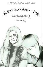 Remember Me Versi CakShill by _LELENG_