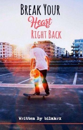 Break Your Heart Right Back