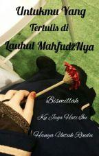 Untukmu Yang Tertulis Di Lauhul MahfudzNya by sofi08windiarti_