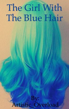The Girl With The Blue Hair by Th3-M4d-h4t73r