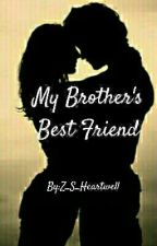 My Brother's Best Friend by Z_S_Heartwell