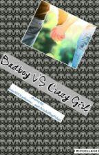 BADBOY VS CRAZY GIRL by loina925