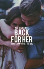 Back For Her by chaseaura