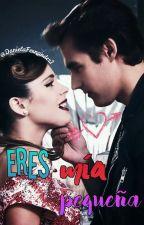 Eres Mia, Pequeña by DanielaFernandez1