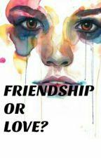 Friendship Or Love? by kchandriya