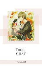 Free! Chat ✔ by MisakiWalker14